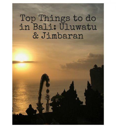 TOP THINGS TO DO IN BALI:  ULUWATU & JIMBARAN
