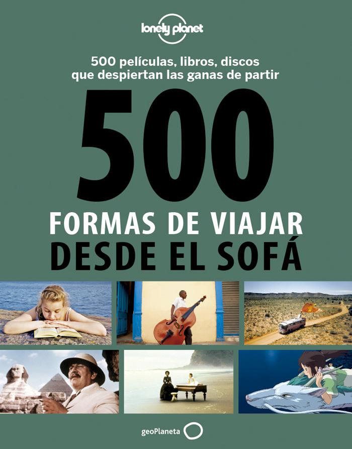 Lonely Planet 500 formas de viajar desde el sofa
